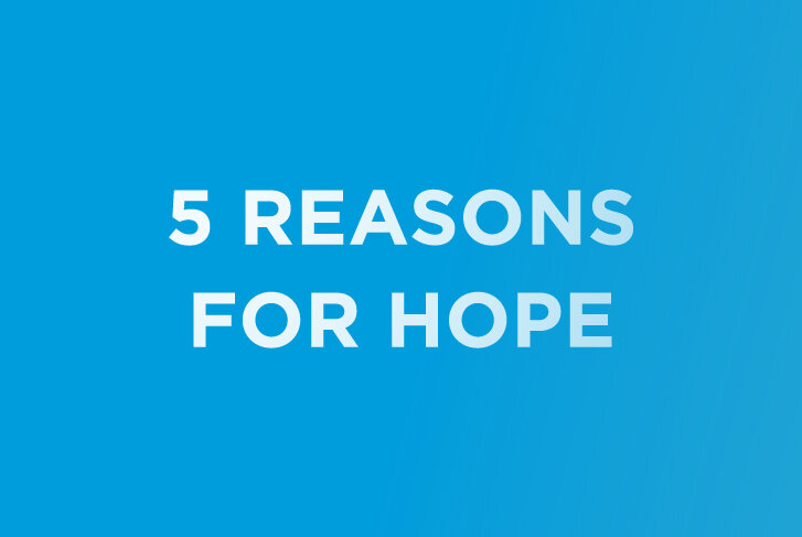5 Reasons for Hope