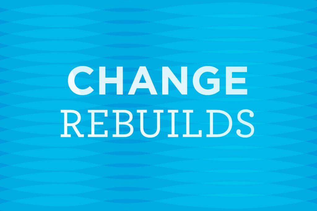 Change Rebuilds